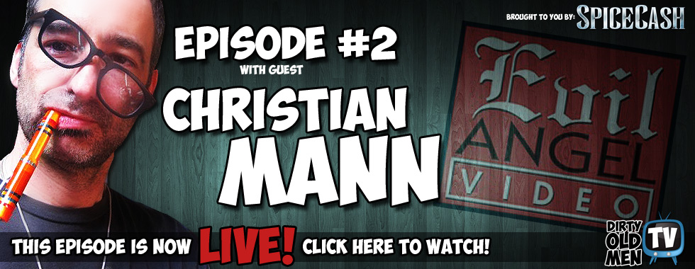 Episode #2 – Christian Mann of Evil Angel