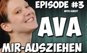 LIVE NOW! Episode #3  Ava mir-ausziehen