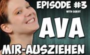 LIVE NOW! Episode #3 – Ava mir-ausziehen